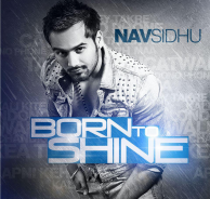 born to shine nav sidhu